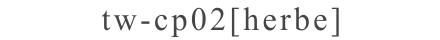 tw-cp02 [herbe]